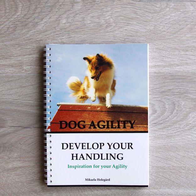 Dog Agility - Develop your handling av Mikaela Holegård